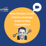 How Smaller Credit Unions Leverage Scale to Stay Competitive